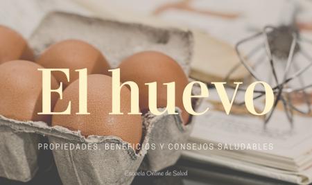 El huevo: propiedades, beneficios y consejos saludables